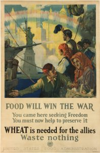 Food Will Win the War, US Food Administration, ca. 1917. (Gilder Lehrman Collection)