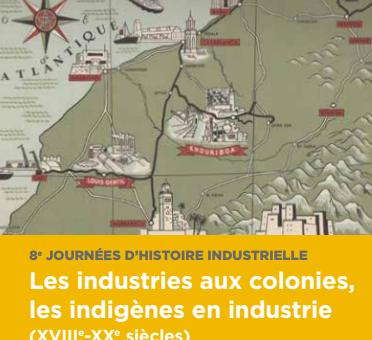 Colloque – 8e JHI : Les industries aux colonies, les indigènes en industrie (XVIIIe-XXe siècles)