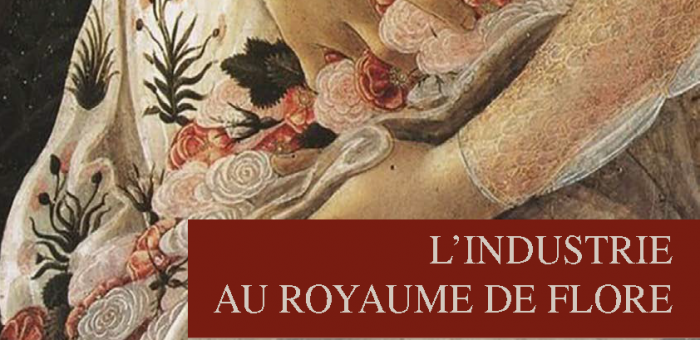 Colloque – L'industrie au royaume de Flore
